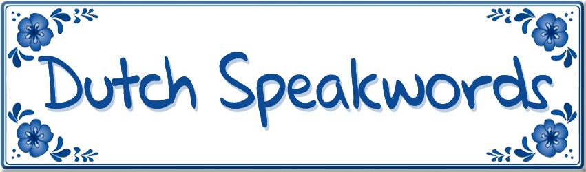 spreuken en gezegden in het engels About Dutch Speakwords spreuken en gezegden in het engels