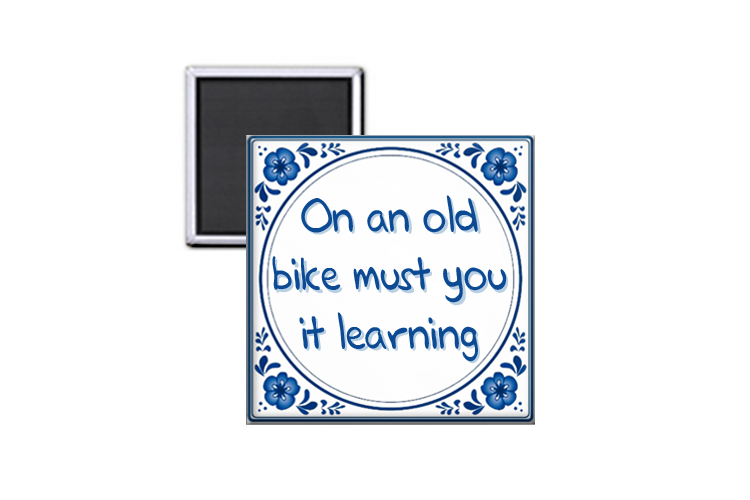 On an old bike must you it learning