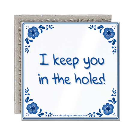 I keep you in the holes 2