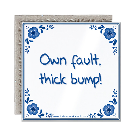 Own fault thick bump