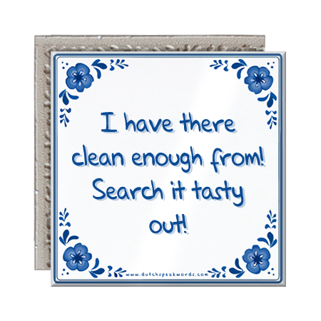 I_have_there_clean_enough_from_search_it_tasty_out