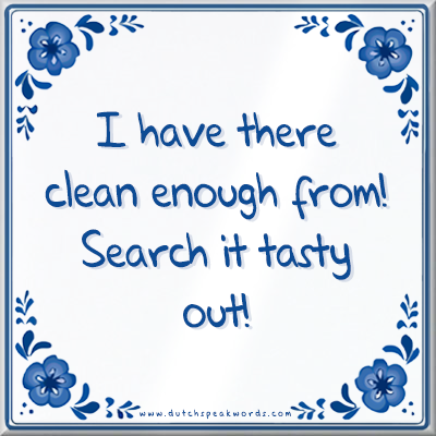 I_have_there_clean_enough_from_search_it_tasty_out_nobg copy