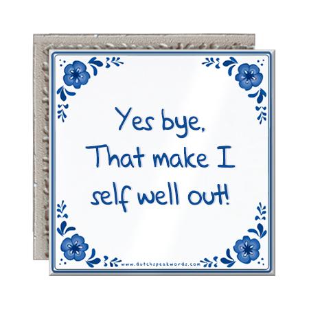 bg_yes_bye_that_make_I_self_well_out